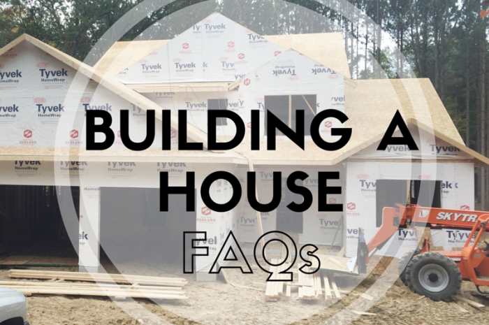 Building a House: Frequently Asked Questions Part 2