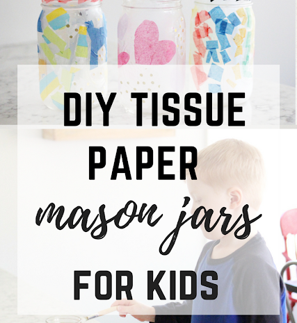DIY Tissue Paper Mason Jars
