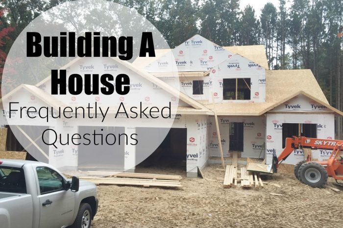 Building a House: Frequently Asked Questions Part 1