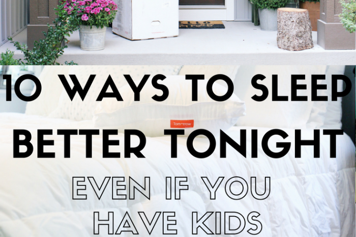 10 Ways to Sleep Better Tonight, Even if You Have Kids