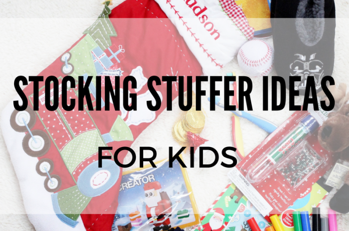 Stocking Stuffer Ideas for Kids