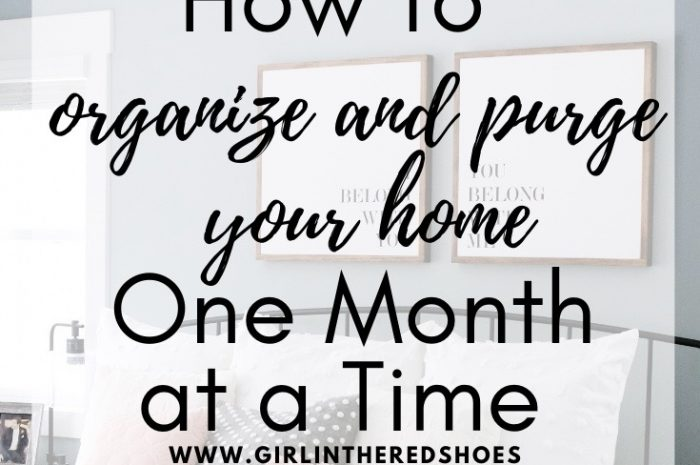 How to Organize and Purge Your Home, One Month at a Time